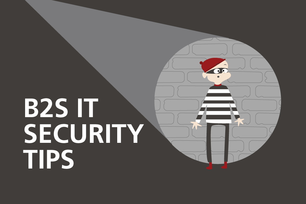 B2S Security Tips
